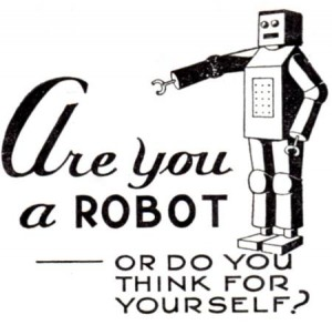 Are-You-A-Robot-Or-Do-You-Think-For-Yourself